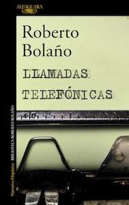 Libro: Llamadas telefónicas - Bolaño, Roberto