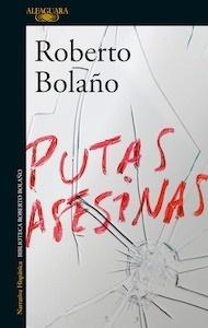 Libro: Putas asesinas - Bolaño, Roberto