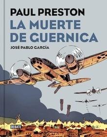 Libro: La muerte de Guernica (versión gráfica) - Preston, Paul
