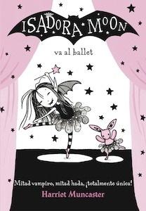 Libro: Isadora Moon va al ballet (Isadora Moon) - Muncaster, Harriet