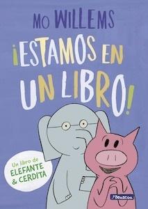 Libro: ¡Estamos en un libro! (Un libro de Elefante y Cerdita) - Willems, Mo