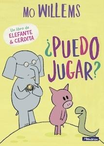 Libro: ¿Puedo jugar? (Un libro de Elefante y Cerdita) - Willems, Mo