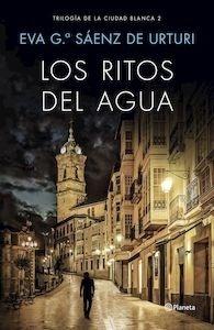 Libro: Los ritos del agua - García Saénz De Urturi, Eva