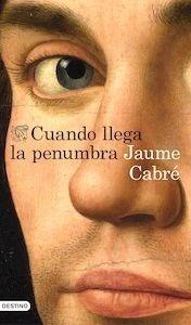 Libro: Cuando llega la penumbra - Cabré, Jaume