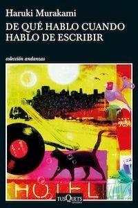 Libro: De qué hablo cuando hablo de escribir - Murakami, Haruki