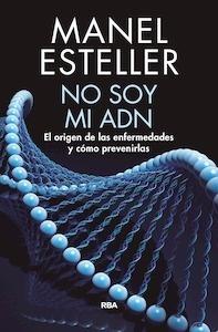 Libro: No soy mi adn - Esteller Badosa, Manel