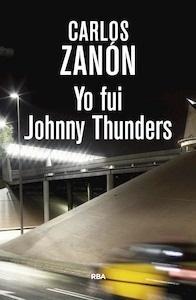 Libro: Yo fui Johnny Thunders - Zanon Garcia, Carlos