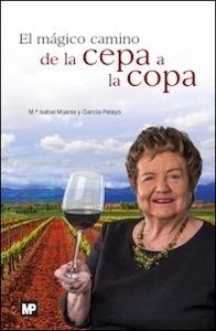 Libro: El magico camino de la cepa a la copa - Mijares y García-Pelayo, María Isabel