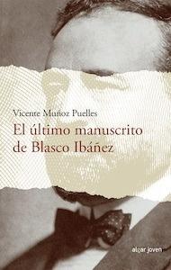 Libro: El último manuscrito de Blasco Ibáñez - Muñoz Puelles, Vicente