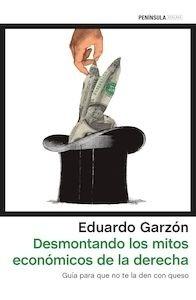 Libro: Desmontando los mitos económicos de la derecha - Garzón, Eduardo