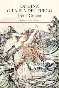 Libro: Ondina o la ira del fuego - Gracia, Irene