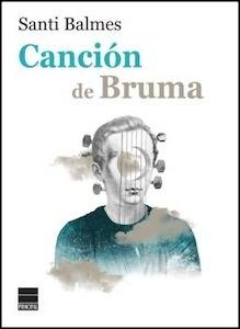 Libro: Canción de Bruma - Balmes Sanfeliu, Santi
