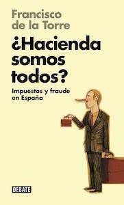 Libro: Hacienda somos todos? (Libros para entender la crisis) - De La Torre, Francisco