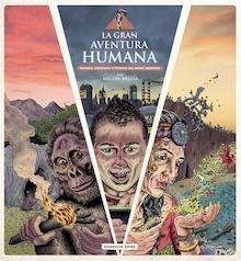 Libro: La gran aventura humana 'pasado, presente y futuro del mono desnudo' - Brieva, Miguel