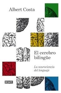Libro: El cerebro bilingüe - Albert Costa