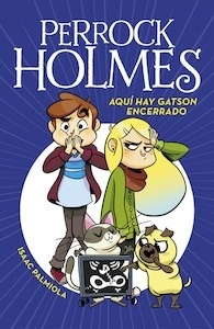 Libro: Aquí hay Gatson encerrado (Serie Perrock Holmes 5) - Palmiola, Isaac