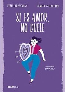 Libro: Si es amor, no duele - Iván Larreynaga