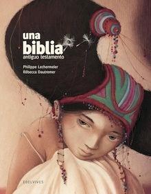 Una Biblia. Antiguo Testamento - Philippe Lechermeier