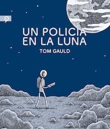 Libro: Un policía en la luna - Gauld, Tom