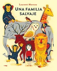 Una familia salvaje - Moreau, Laurent