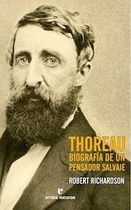 Thoreau: biografía de un pensador salvaje - Richardson, Robert