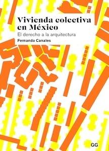 Libro: Vivienda colectiva en México - Canales, Fernanda