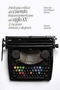 Libro: Antología crítica del cuento hispanoamericano del siglo XX - Oviedo, Jose Miguel