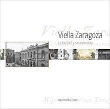 Libro: VIELLA ZARAGOZA/LA CIUDAD Y SU MEMORIA+CD -