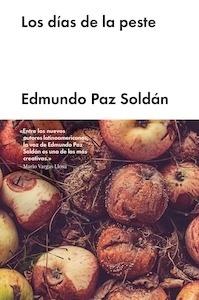 Libro: LOS DÍAS DE LA PESTE - Paz Soldan, Edmundo