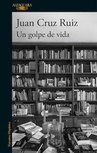 Libro: Un golpe de vida - Cruz Ruiz, Juan