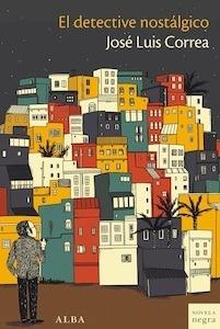 Libro: El detective nostálgico - Correa, Jose Luis