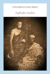 Libro: Esplendor insólito - Gallarza Granizo, Eduardo