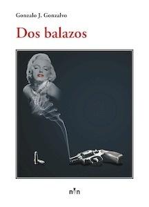 Libro: Dos balazos - J. Gonzalvo, Gonzalo