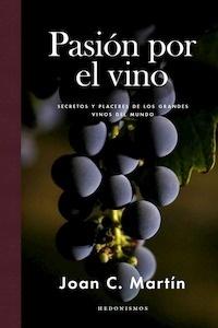 Libro: PASIÓN POR EL VINO - Joan C.Martin