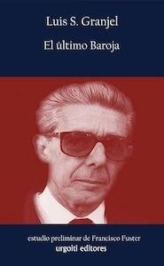 Libro: El último Baroja - Granjel, Luis S.: