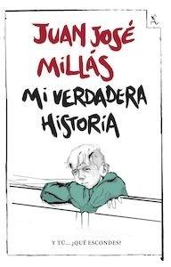 Libro: Mi verdadera historia - Millas, Juan Jose
