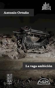 La vaga ambición - Ortuño, Antonio