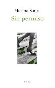 Libro: Sin permiso - Saura, Marina