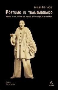 Libro: Póstumo el transmigrado 'historia de un hombre que resucitó en el cuerpo de su enemigo' - Tapia, Alejandro