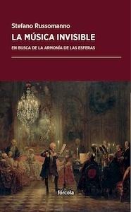 Libro: La música invisible 'en busca de la armonía de las esferas' - Russomanno, Stefano