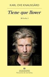 Libro: Tiene que llover 'mi lucha : 5' - Knausgard, Karl Ove