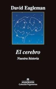 Libro: El cerebro 'nuestra historia' - Eagleman, David