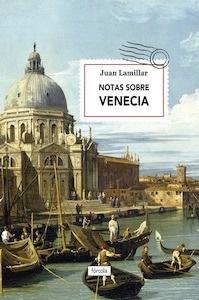 Notas sobre venecia - Lamillar (1957-), Juan