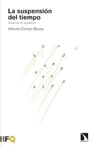 Libro: La suspensión del tiempo - Campo Baeza, Alberto