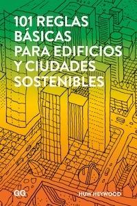 Libro: 101 reglas básicas para edificios y ciudades sostenibles - Heywood, Huw