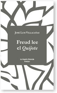 Libro: Freud lee el quijote - Villacañas, Jose Luis: