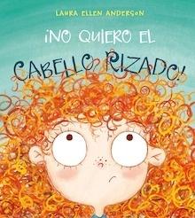 Libro: No quiero el cabello rizado! - Anderson, Laura Ellen