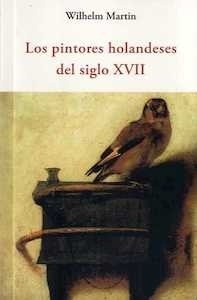 Libro: Los pintores holandeses del siglo XVII - Martin, Wilhelm