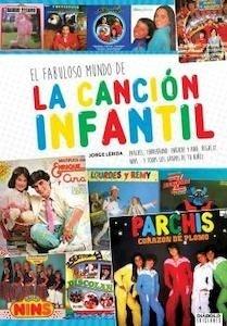 Libro: El fabuloso libro de la cancion infantil - Lerida, Jorge