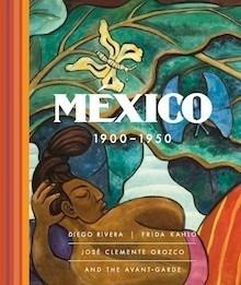 Libro: México 1900 - 1950 'Diego rivera - frida kahlo - josé clemente orozco  y las vanguardias' -